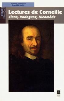 Lectures de Corneille : Cinna, Rodogune, Nicomède -