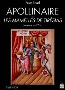 Apollinaire et les Mamelles de Tirésias : la revanche d'Eros - PeterRead