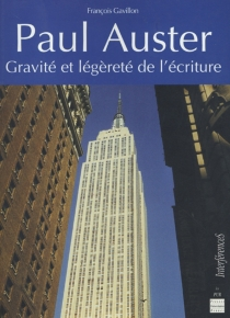 Paul Auster : gravité et légèreté de l'écriture - FrançoisGavillon