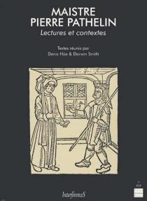 Maistre Pierre Pathelin : lectures et contextes -