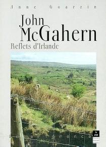 John McGahern : reflets d'Irlande - AnneGoarzin