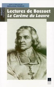 Lectures de Bossuet, le Carême du Louvre -