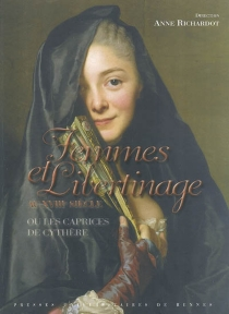 Femmes et libertinage au XVIIIe siècle ou Les caprices de Cythère -