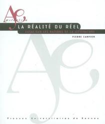 La réalité du réel : essai sur les raisons de la littérature - PierreCampion