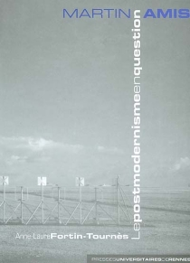 Martin Amis, le postmodernisme en question - Anne-LaureFortin-Tournès