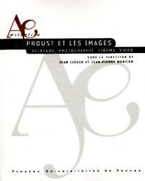 Proust et les images : peinture, photographie, cinéma, vidéo -