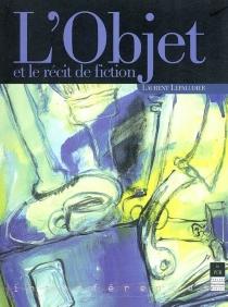 L'objet et le récit de fiction - LaurentLepaludier