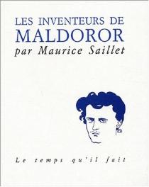 Les Inventeurs de Maldoror - MauriceSaillet
