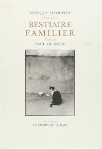 Bestiaire familier - Paul deRoux