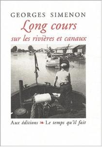 Long cours sur les rivières et canaux - GeorgesSimenon
