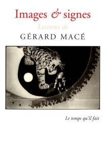 Images et signes : lectures de Gérard Macé -