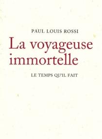 La voyageuse immortelle - Paul LouisRossi