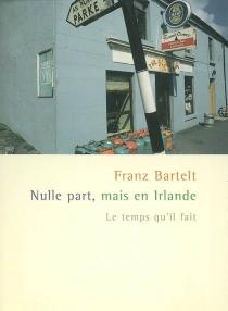 Nulle part, mais en Irlande - FranzBartelt