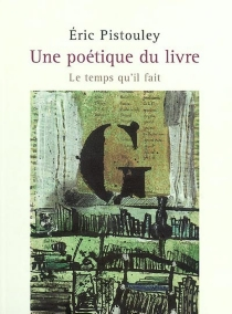 Une poétique du livre - ÉricPistouley