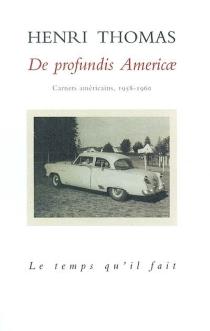 De profundis Americae : carnets américains (1958-1960) - HenriThomas