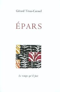 Epars : textes et poèmes 1990-2002 - GérardTitus-Carmel