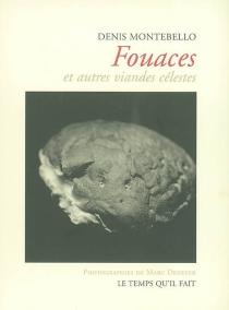 Fouaces et autres viandes célestes - DenisMontebello