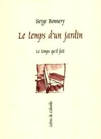 Le temps d'un jardin - SergeBonnery