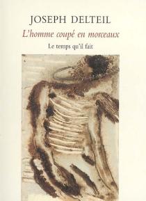 L'homme coupé en morceaux : soixante-huit chroniques, 1923-1933 - JosephDelteil