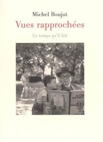 Vues rapprochées : chroniques de Charente Libre, 2000-2005 - MichelBoujut