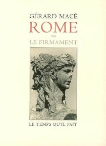 Rome ou Le firmament - GérardMacé