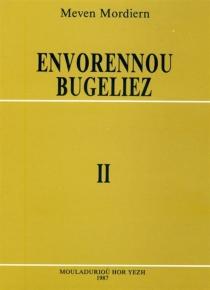 Envorennou Bugeliez - MevenMordiern