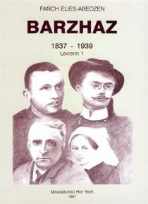 Barzhaz : 1837-1939 - Abeozen