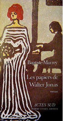 Les papiers de Walter Jonas - Baptiste-Marrey