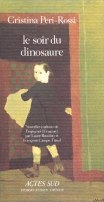 Le soir du dinosaure - CristinaPeri Rossi