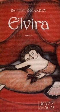 Elvira - Baptiste-Marrey