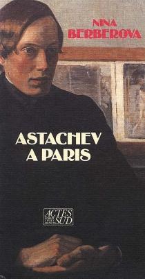 Astachev à Paris - NinaBerberova