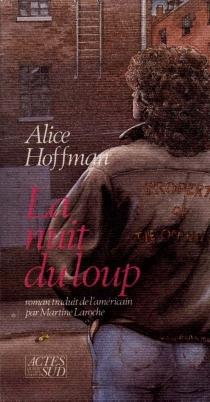 La Nuit du loup - AliceHoffman
