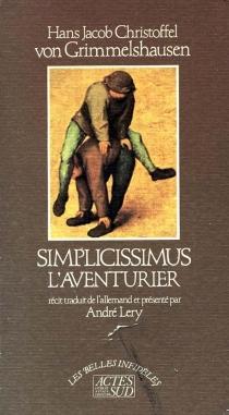 Simplicissimus, l'aventurier - Hans Jacob Christoph vonGrimmelshausen