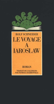 Le voyage à Iaroslaw - RolfSchneider