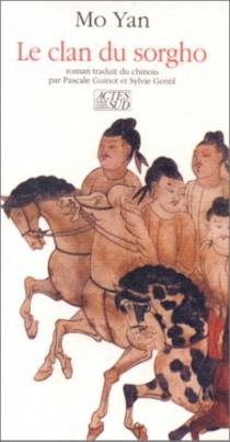 Le clan du sorgho - Mo Yan