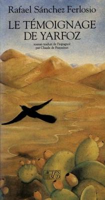 Le Témoignage de Yarfoz - RafaelSánchez Ferlosio