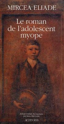 Le Roman de l'adolescent myope - MirceaEliade
