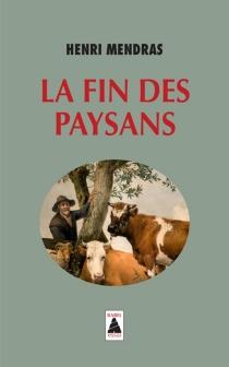 La fin des paysans : essai - HenriMendras