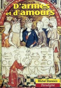 D'armes et d'amours : études de littérature arthurienne - MichelStanesco