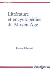 Littérature et encyclopédies du Moyen Age - BernardRibémont