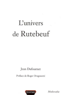 L'univers de Rutebeuf - JeanDufournet