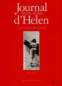 Journal d'Helen : lettres à Henri-Pierre Roché, 1920-1921 - HelenHessel