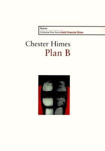 Plan B - ChesterHimes