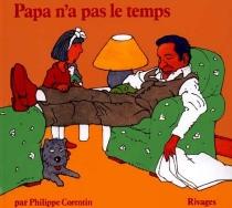 Papa n'a pas le temps - PhilippeCorentin