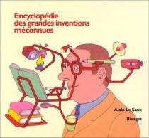 Encyclopédie des grandes inventions méconnues - AlainLe Saux
