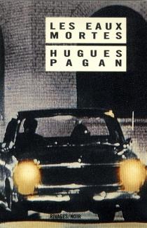Les Eaux mortes - HuguesPagan