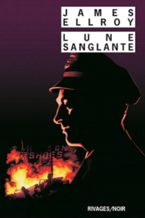 Lune sanglante - James Ellroy