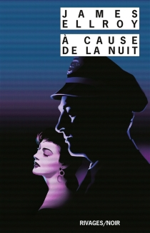A cause de la nuit - James Ellroy