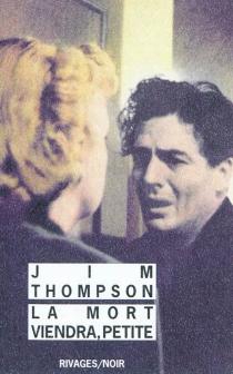 La mort viendra, petite - JimThompson