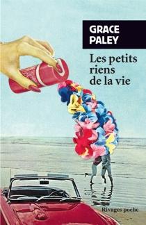 Les Petits riens de la vie - GracePaley